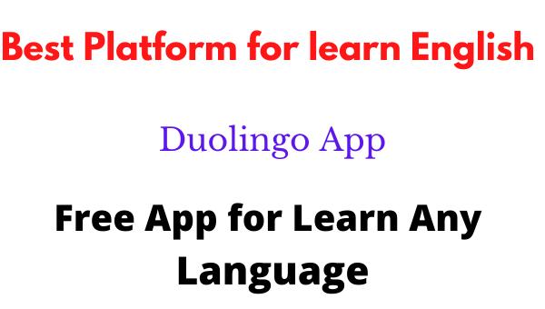 Best Platform for learn English : Duolingo App
